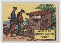 Where is the World's Smallest Prison? [GoodtoVG‑EX]
