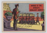 Where Is the World's Smallest Army