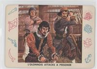 L'olonnois Attacks a Prisoner