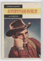 Dennis Weaver as Chester [Good to VG‑EX]
