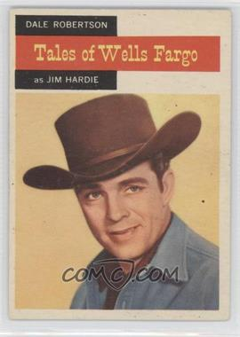 1958 Topps TV Westerns #57 - Dale Robertson (as Jim Hardie)