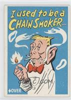 I used to be a chain smoker...