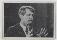 Robert F. Kennedy (think the motive that should guide all of us...