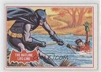 The Batline Life-Line