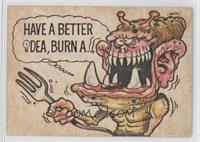 Have A Better Idea, Burn A… [Good to VG‑EX]