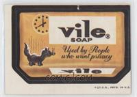 Vile Soap [Poor to Fair]