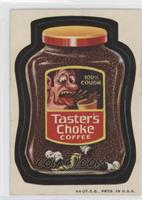 Taster's Choke