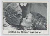 How's The Skin Treatment Going, Darling?