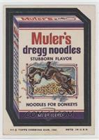 Muler's Dregg Noodles