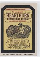Heartburn Unnatural Cereal