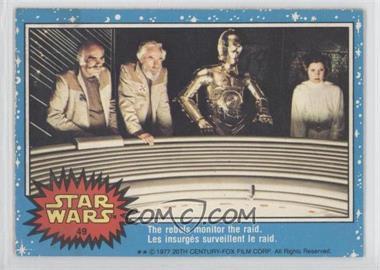 1977 O-Pee-Chee Star Wars - [Base] #49 - The Rebels Monitor The Raid