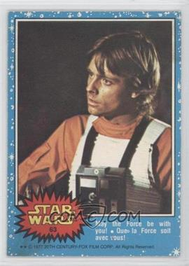 1977 O-Pee-Chee Star Wars - [Base] #63 - May The Force Be With You!
