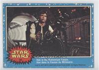 Han in the Millennium Falcon.