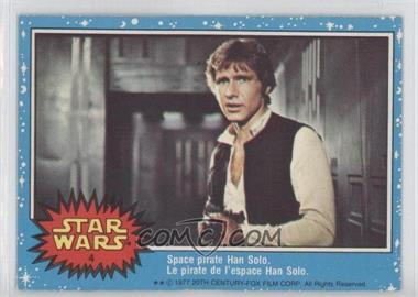 1977 O-Pee-Chee Star Wars #4 - Space Pirate Han Solo