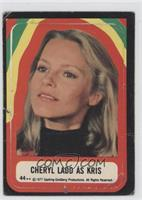 Cheryl Ladd as Kris [Poor]
