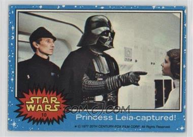 1977 Topps Star Wars - [Base] #10 - Princess Leia - Captured! [GoodtoVG‑EX]