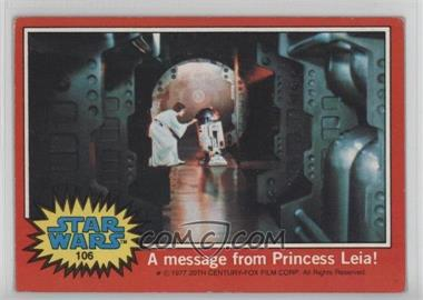 1977 Topps Star Wars - [Base] #106 - A Message from Princess Leia [GoodtoVG‑EX]