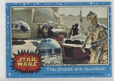 1977 Topps Star Wars - [Base] #12 - The Droids are Reunited!