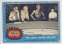 The Rebels Monitor the Raid