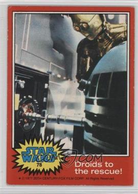 1977 Topps Star Wars - [Base] #78 - Droids to the Rescue [GoodtoVG‑EX]