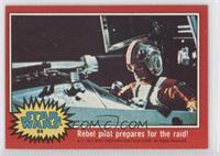 Rebel Pilot Prepares for the Raid!