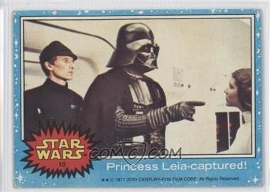 1977 Topps Star Wars #10 - Princess Leia - Captured! [Good to VG‑EX]