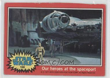 1977 Topps Star Wars #100 - Our Heroes at the Spaceport [Good to VG‑EX]