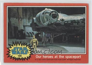 1977 Topps Star Wars #100 - Our Heroes at the Spaceport [GoodtoVG‑EX]