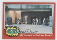 Stormtroopers Attack Our Heroes!