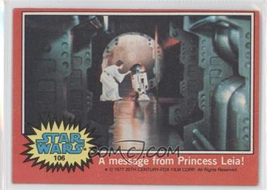 1977 Topps Star Wars #106 - A Message from Princess Leia [GoodtoVG‑EX]
