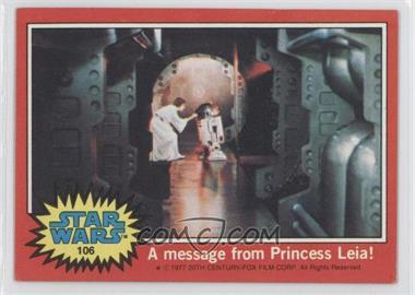 1977 Topps Star Wars #106 - A Message from Princess Leia [Good to VG‑EX]