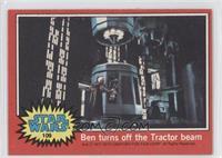 Ben Turns Off the Tractor Beam