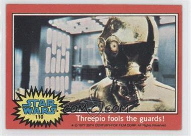 1977 Topps Star Wars #110 - Threepio Fools the Guards! [Good to VG‑EX]