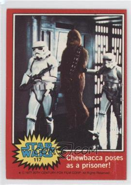 1977 Topps Star Wars #117 - Chewbaccas Poses as a Prisoner!