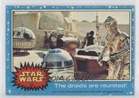 The Droids are Reunited! (and it feels so good)