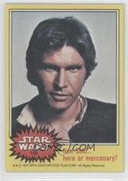 Han Solo... Hero or Mercenary