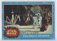 Artoo-Detoo is Left Behind