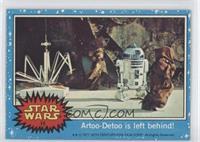 Artoo-Detoo is Left Behind