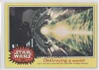 Destroying a World!