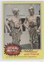 Threepio and Friend