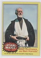 Alex Guiness as Ben Kenobi