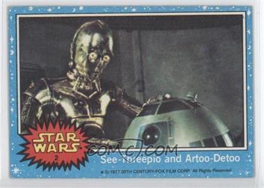 1977 Topps Star Wars #2 - See-Threepio and Artoo-Detoo