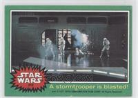 A Stormtrooper is Blasted!