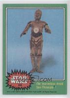 The Marvelous Droid See-Threepio!