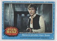 Space Pirate Han Solo