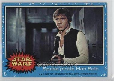 1977 Topps Star Wars #4 - Space Pirate Han Solo