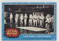 Lord Vader's Stormtroopers