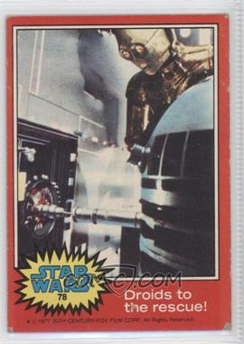 1977 Topps Star Wars #78 - Droids to the Rescue [Good to VG‑EX]
