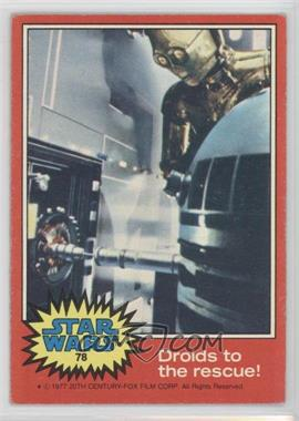 1977 Topps Star Wars #78 - Droids to the Rescue [GoodtoVG‑EX]