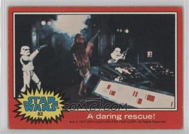 1977 Topps Star Wars #82 - A Daring Rescue! [Good to VG‑EX]